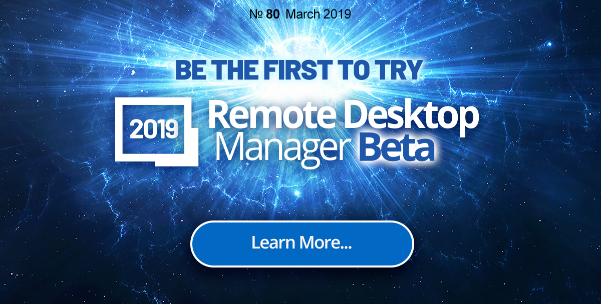 Be The First To Try Remote Desktop Manager Enterprise 2019//Subscribe to Beta