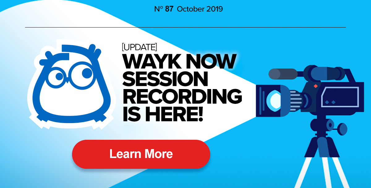 Wayk Now Session Recording is Here!