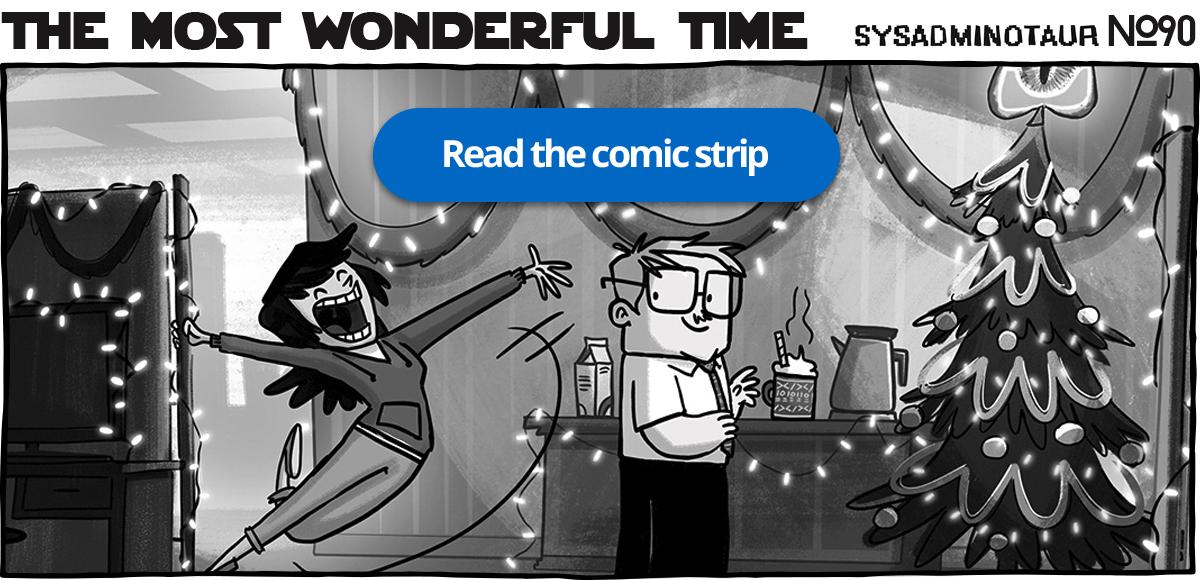 Sysadminotaur #90 - The Most Wonderful Time